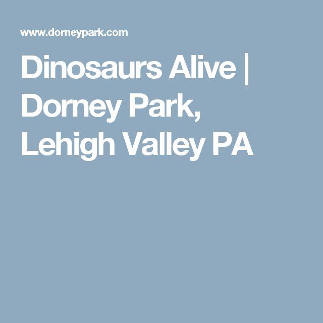 Dinosaurs Alive | Dorney Park, Lehigh Valley PA