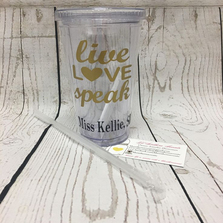 A personal favorite from my Etsy shop https://www.etsy.com/listing/500511403/personalized-tumbler-speech-therapist