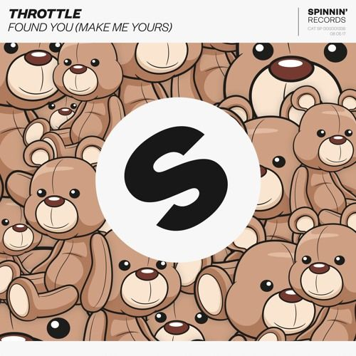 Throttle - Found You (Make Me Yours) [OUT NOW] by Spinnin' Records