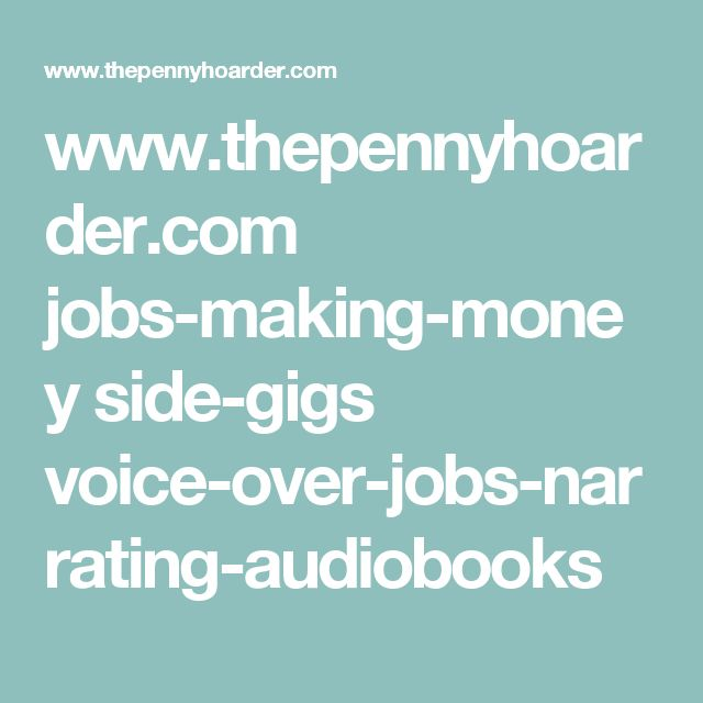 www.thepennyhoarder.com jobs-making-money side-gigs voice-over-jobs-narrating-audiobooks