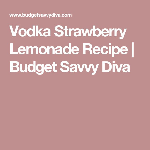 Vodka Strawberry Lemonade Recipe | Budget Savvy Diva
