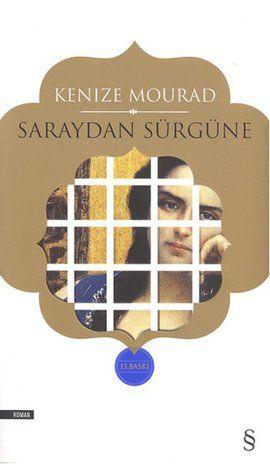 saraydan surgune - kenize mourad - everest yayinlari  http://www.idefix.com/kitap/saraydan-surgune-kenize-mourad/tanim.asp