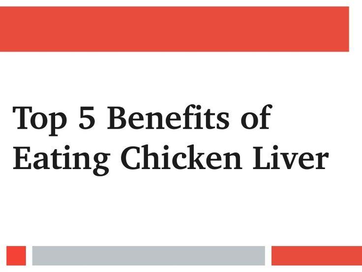 http://www.slideshare.net/sonalbisht101/benefits-of-eating-chicken-liver #chicken