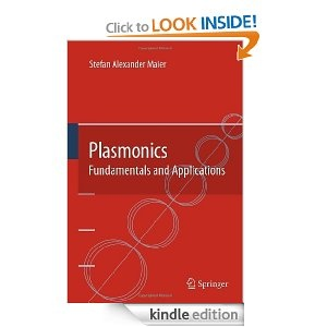Plasmonics :fundamentals and applications /Stefan A. Maier. New York :Springer,cop. 2007. ISBN:0-387-33150-6