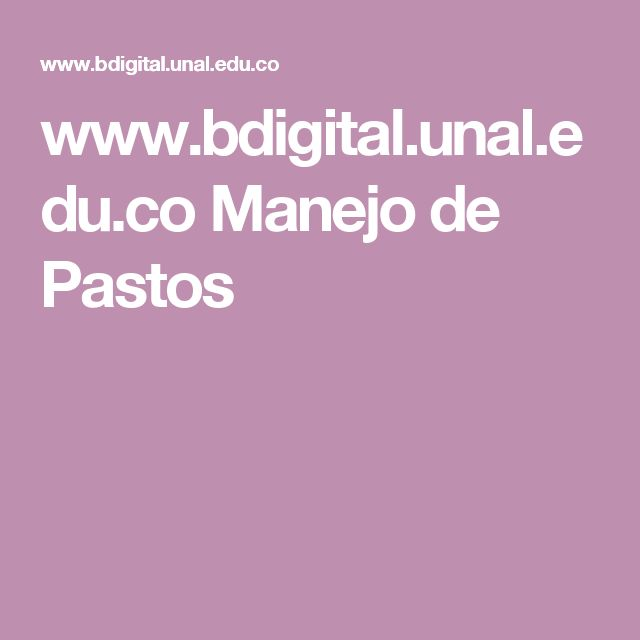 www.bdigital.unal.edu.co Manejo de Pastos