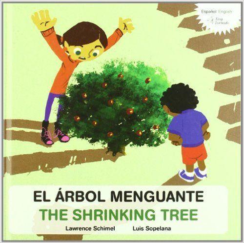 5-7 AÑOS. El árbol menguante = The shrinking tree / Lawrence Schimel. Arantxa se preguntó cuánto media el manzano que está detrás de su casa. Pero como era más alto que ella, midió la sombra. Cuando el vecino también mide la sombra esa tarde, es más pequeña. ¿Podrá ser que el árbol está menguando?