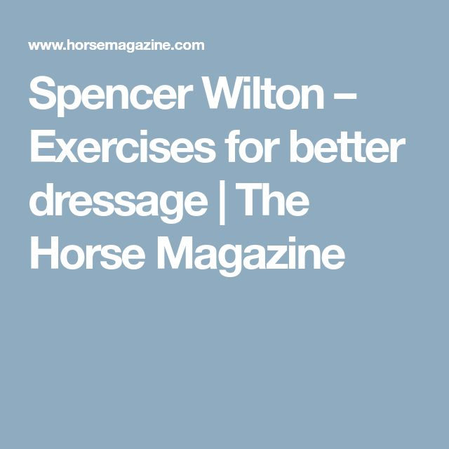 Spencer Wilton – Exercises for better dressage | The Horse Magazine