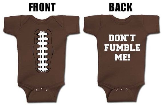 dont fumble me onesie. Guna have to get this when we have a boy since my husband loves football & misses it so much