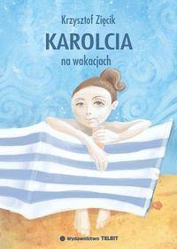 Karolcia na wakacjach-Zięcik Krzysztof