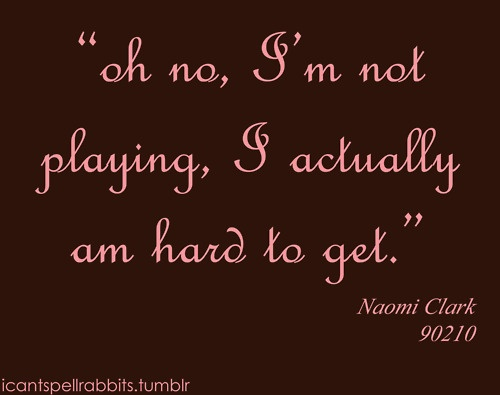 90210 Quotes About Love : 90210 quotes 90210 naomi movie quotes daily inspiration naomi clark ...