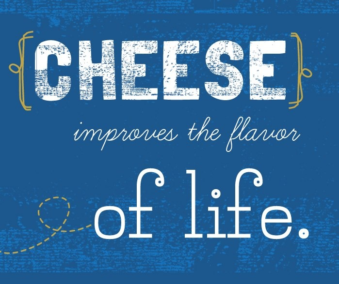 So what are you waiting for, grab a slice! #cheese #quote