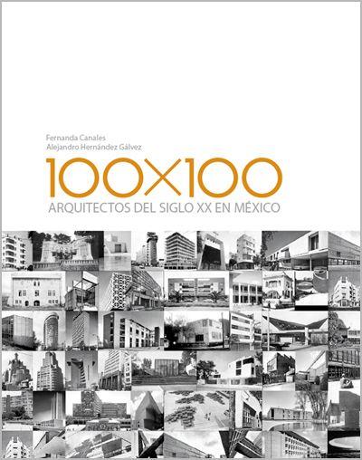 100 x 100 Arquitectos del siglo XX en México