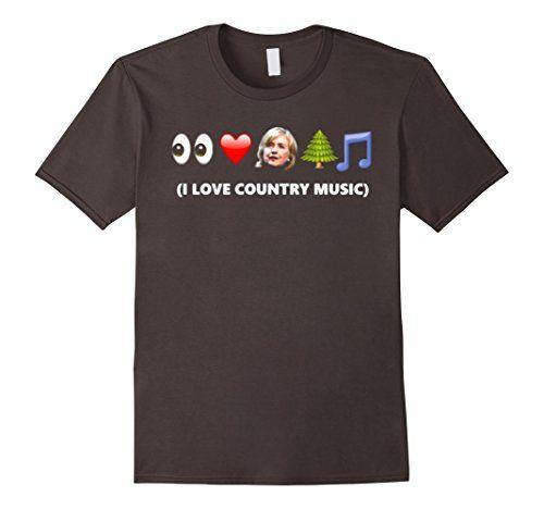 I Love Country Music Funny Shirt - Anti Hillary T Shirt 2016