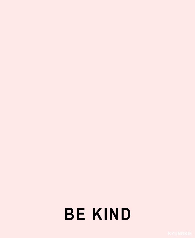 Kindness is one of the greatest things a human being can behold.