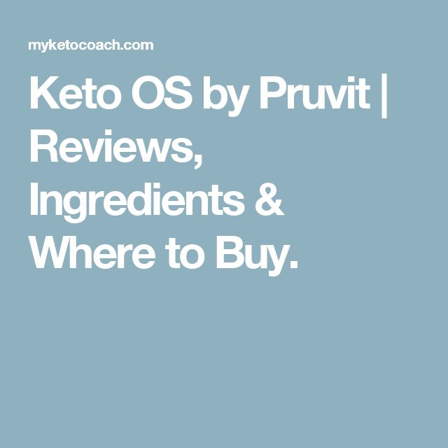 Keto OS by Pruvit | Reviews, Ingredients & Where to Buy.