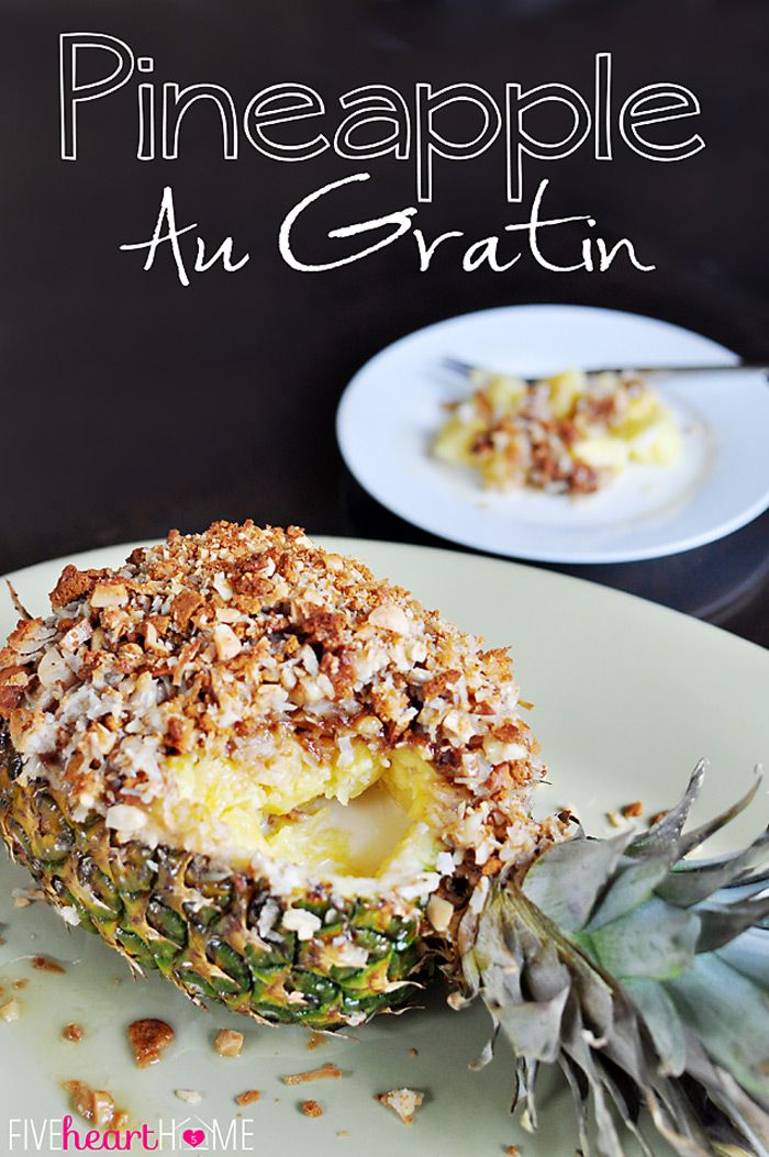 Pineapple Au Gratin ~ a pineapple topped with shredded coconut, crushed gingersnaps, and macadamia nuts, then drizzled with coconut milk and baked until hot and bubbly | {Five Heart Home}