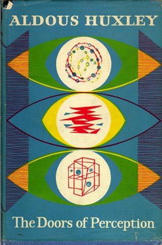 ... LAS PUERTAS DE LA PERCEPCIÓN. The Doors of Perception (Aldous Huxley). Biografía de Aldous Huxley: http://www.taringa.net/comunidades/comunidadeac/7907650/Literatura-Mescalina-Aldous-Huxley-Biografia.html