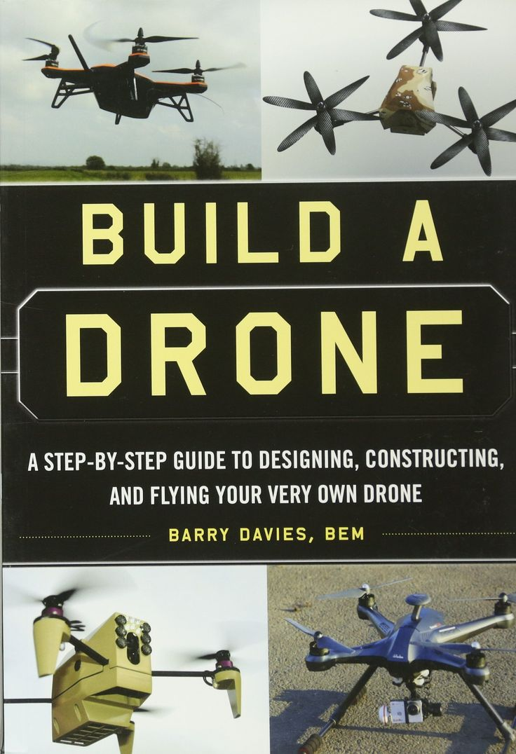 Best 106 0  Game of Drones images on Pinterest   Drones  Computers     Build a Drone  A Step by Step Guide to Designing  Constructing  Within the  last couple of years  the usage of drones in both the public and private