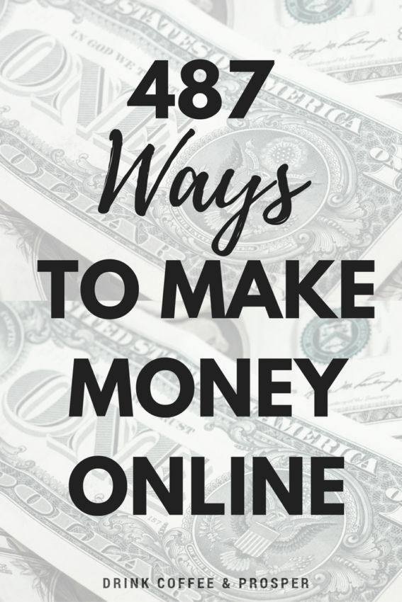 487 Ways to Make Money Online starting Today! | DrinkCoffeeandProsper.com