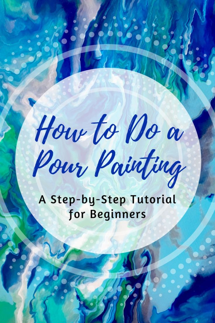 Beginner S Guide To Oil Painting Part 3 Pour Painting