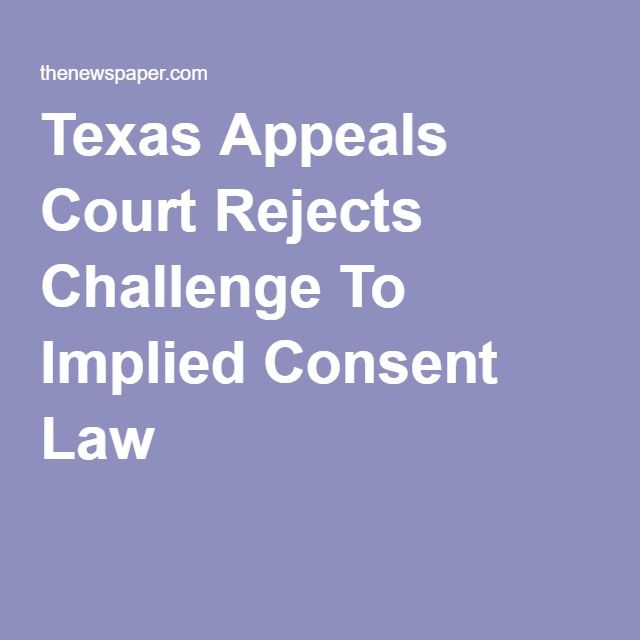 Texas Appeals Court Rejects Challenge To Implied Consent Law