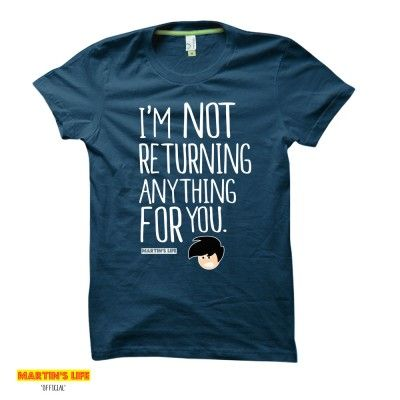 I'm Not Returning Anything For You | Martin's Life t-shirts from HairyBaby.com
