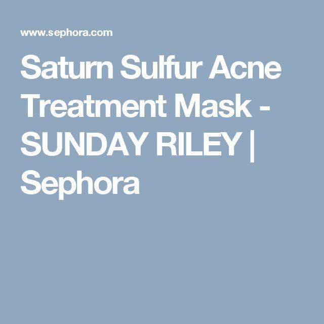 Saturn Sulfur Acne Treatment Mask - SUNDAY RILEY   Sephora