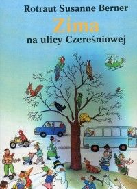 Zima na ulicy Czereśniowej (oprawa twarda, 14 stron, rok wydania 2016) - Rotraut Susanne Berner - Książka - Księgarnia internetowa Bonito.pl