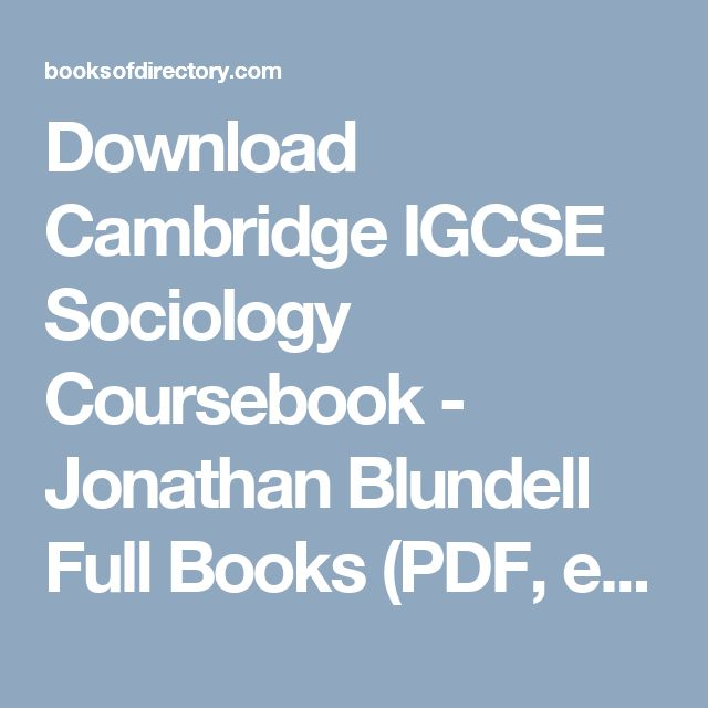 Download Cambridge IGCSE Sociology Coursebook - Jonathan Blundell Full Books (PDF, ePub, Mobi) Click HERE or Visit