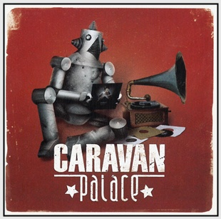 Caravan Palace.....the new electro swing