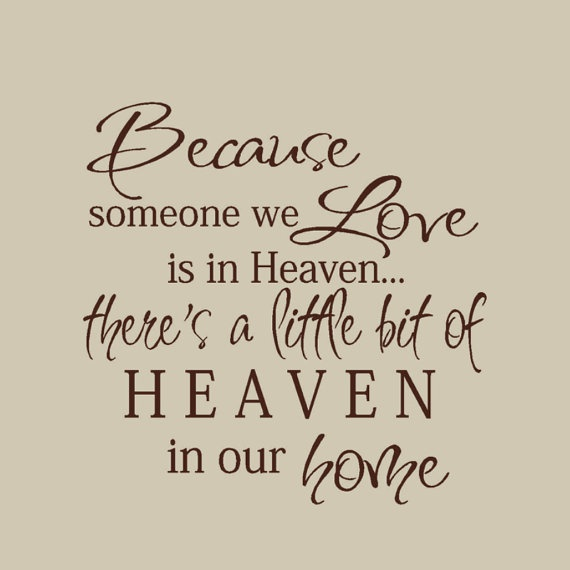 Quotes About People We Love: Because Someone We Love Is In Heaven Wall Decal By