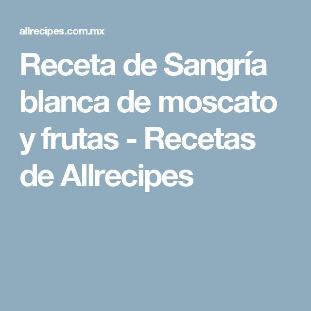 Receta de Sangría blanca de moscato y frutas - Recetas de Allrecipes