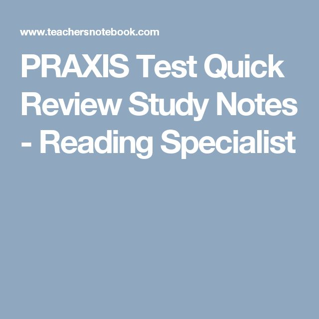 PRAXIS Test Quick Review Study Notes - Reading Specialist