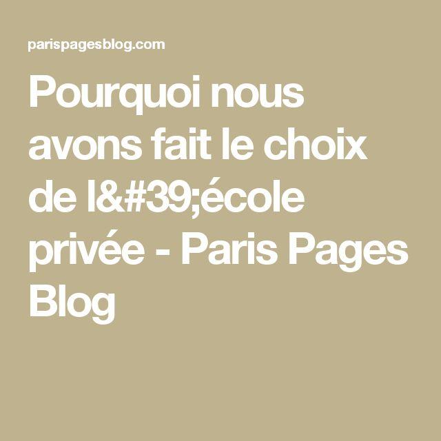 Pourquoi nous avons fait le choix de l'école privée - Paris Pages Blog