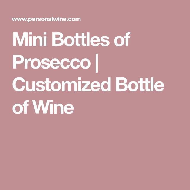 Mini Bottles of Prosecco | Customized Bottle of Wine