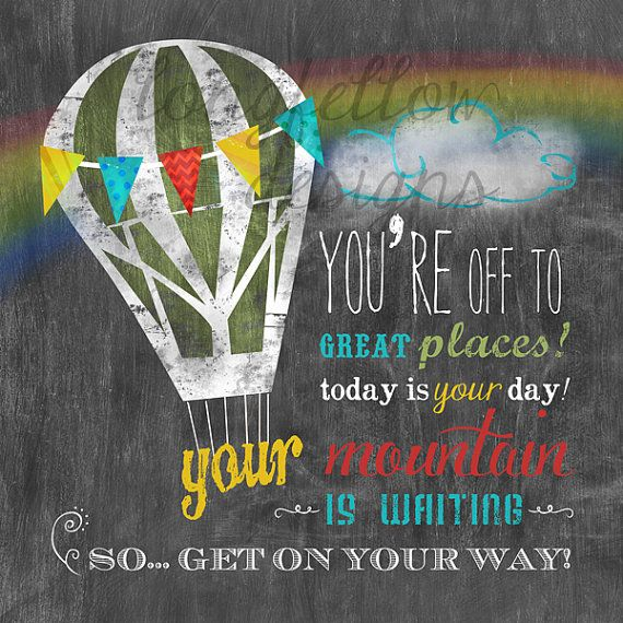 Youre off to great places - Today is your day - Dr Seuss quote - Hot Air Balloon - Customized Option - Chalkboard Look 12 x 12 Print