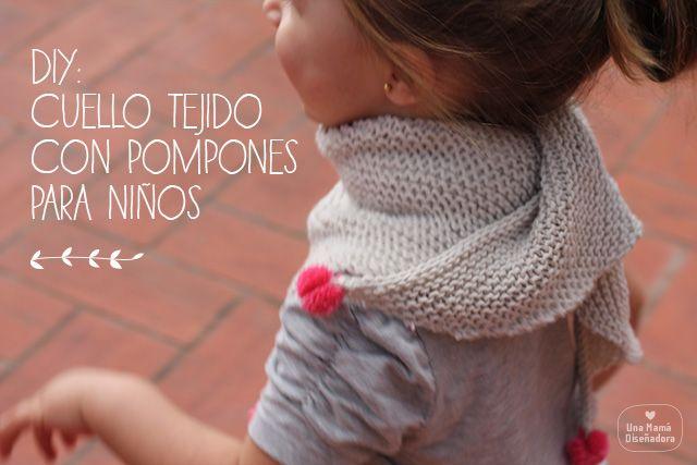 DIY: Cuello tejido con pompones para niños   Una Mama Diseñadora
