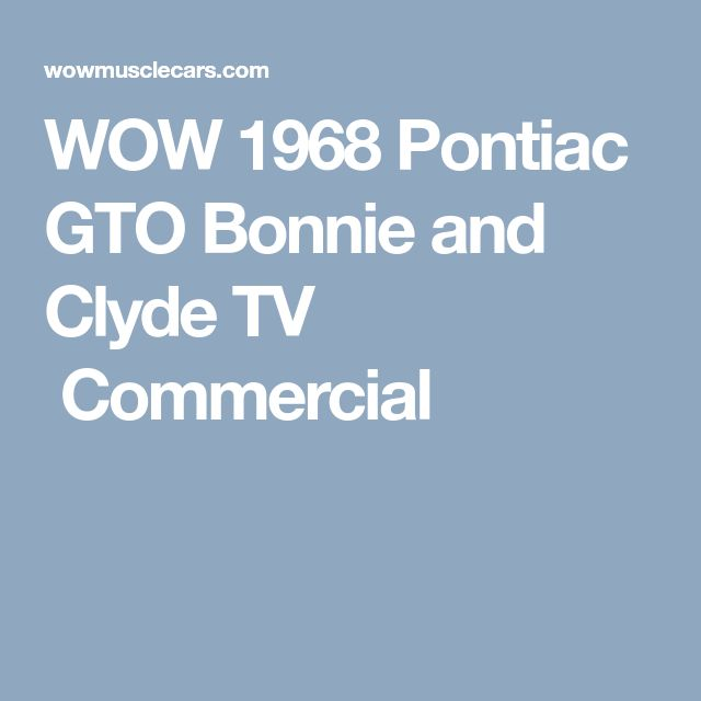 WOW 1968 Pontiac GTO Bonnie and Clyde TV  Commercial