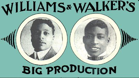George Walker Bert Williams And   Click on the picture to see how they looked when they performed.