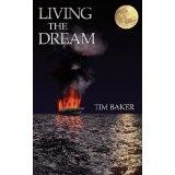 Living the Dream (Paperback)By Tim Baker