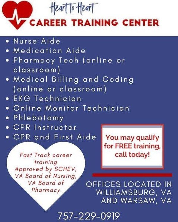 Enrolling at Heart To Heart Career Training Center is easy affordable and offers flexible scheduling to meet your needs. We also have scholarship resources that can pay for your training if you qualify. We offer Nurse Aide Medication Aide Pharmacy Tech Phlebotomy. Medical Billing and Coding EKG Tech Online Monitor Tech BLS Instructor and CPR Training. Follow us and call today to schedule your enrollment appointment! Williamsburg 757-229-0919  Warsaw 804-333-3405 www.hearttoheartctc.com…