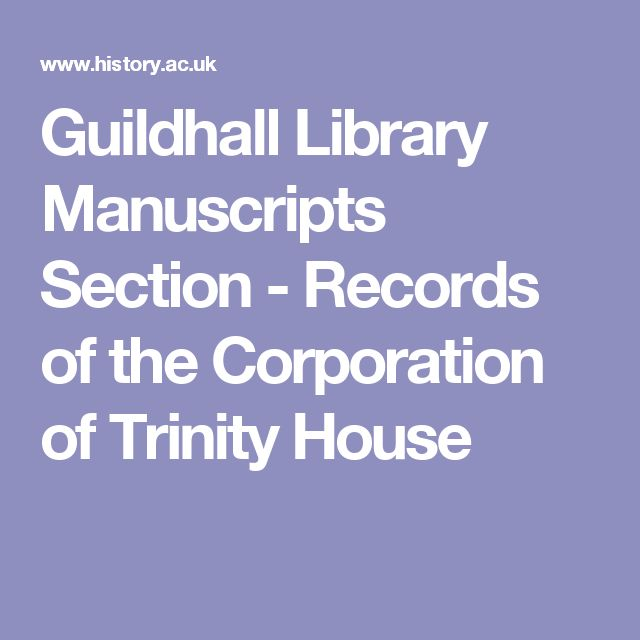 Guildhall Library Manuscripts Section - Records of the Corporation of Trinity House