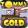 New Games Tommy Gold from 7Gam.Com, play this now at http://7gam.com/play/tommy-gold/