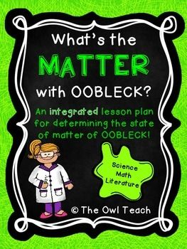 OOBLECK INTEGRATED LESSONS This is an integrated lesson plan to go along with a favorite Dr. Seuss book. In this activity, students will make oobleck and determine if the substance is a solid or liquid, supporting their opinion with evidence! This includes a story elements map to correlate with Bartholomew and the Oobleck, teacher instructions, student lab sheet (following the scientific method), and a student data collection page (math correlation).