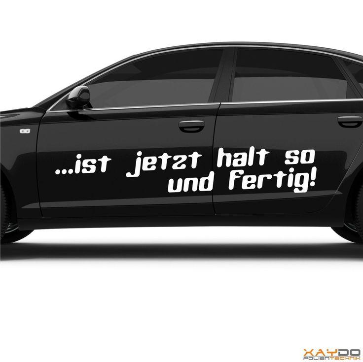 "Autoaufkleber ""...ist jetzt halt so und fertig!"" - ab 7,49 €   Xaydo Folientechnik"