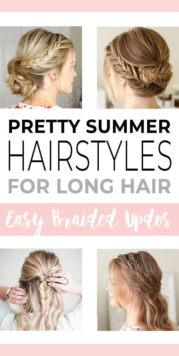 Pretty Summer Hairstyles For Long Hair Easy Braided Updos Ohmeohmy Blog Braids For Long Hair Easy Braided Updo Long Hair Styles
