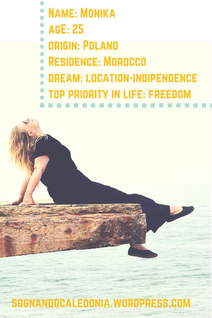 Monika: I dream location-independence and love freedom. Read the full interview! Points of view is a column dealing with people from different countries and cultures answering the same questions. The purpose? Discovering how dreams and priorities can change depending on a different perspective.