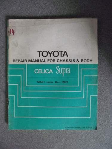 Toyota Celica Supra Chassis  U0026 Body Repair Manual 1981 36176 On Ebid United Kingdom