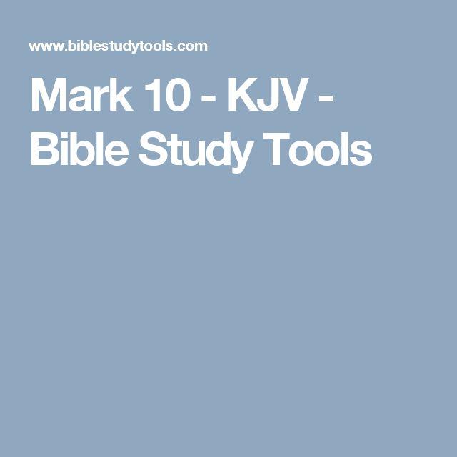 Mark 10 - KJV - Bible Study Tools