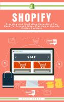 cool Shopify: Planning And Marketing Essentials You Need To Succeed When Starting A Shopify Online Business                                Shopify Planning And Advertising Necessities will give you a step-by-step method to open your individual profitable e-c... https://bookswhat.com/archives/42545